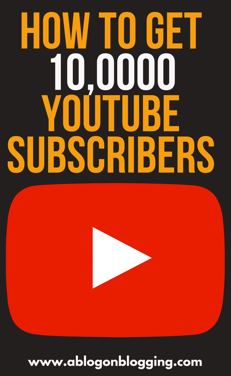 How To Get 10,0000 YouTube Subscribers