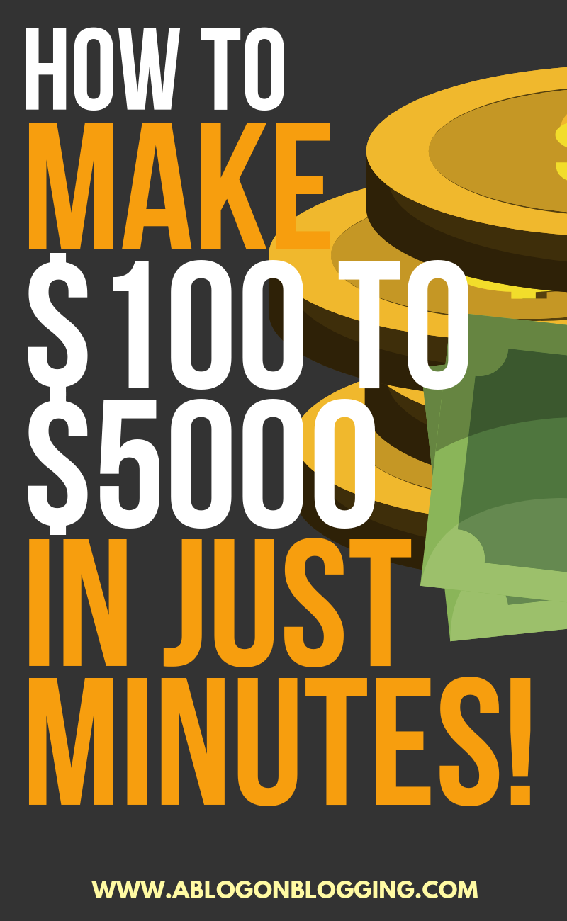 How To Make $100 to $5000 in Just MINUTES!