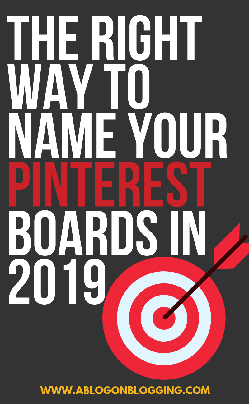 The Right Way To Name Your Pinterest Boards In 2019