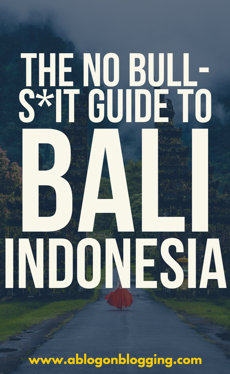 The NO BS Guide To Bali, Indonesia
