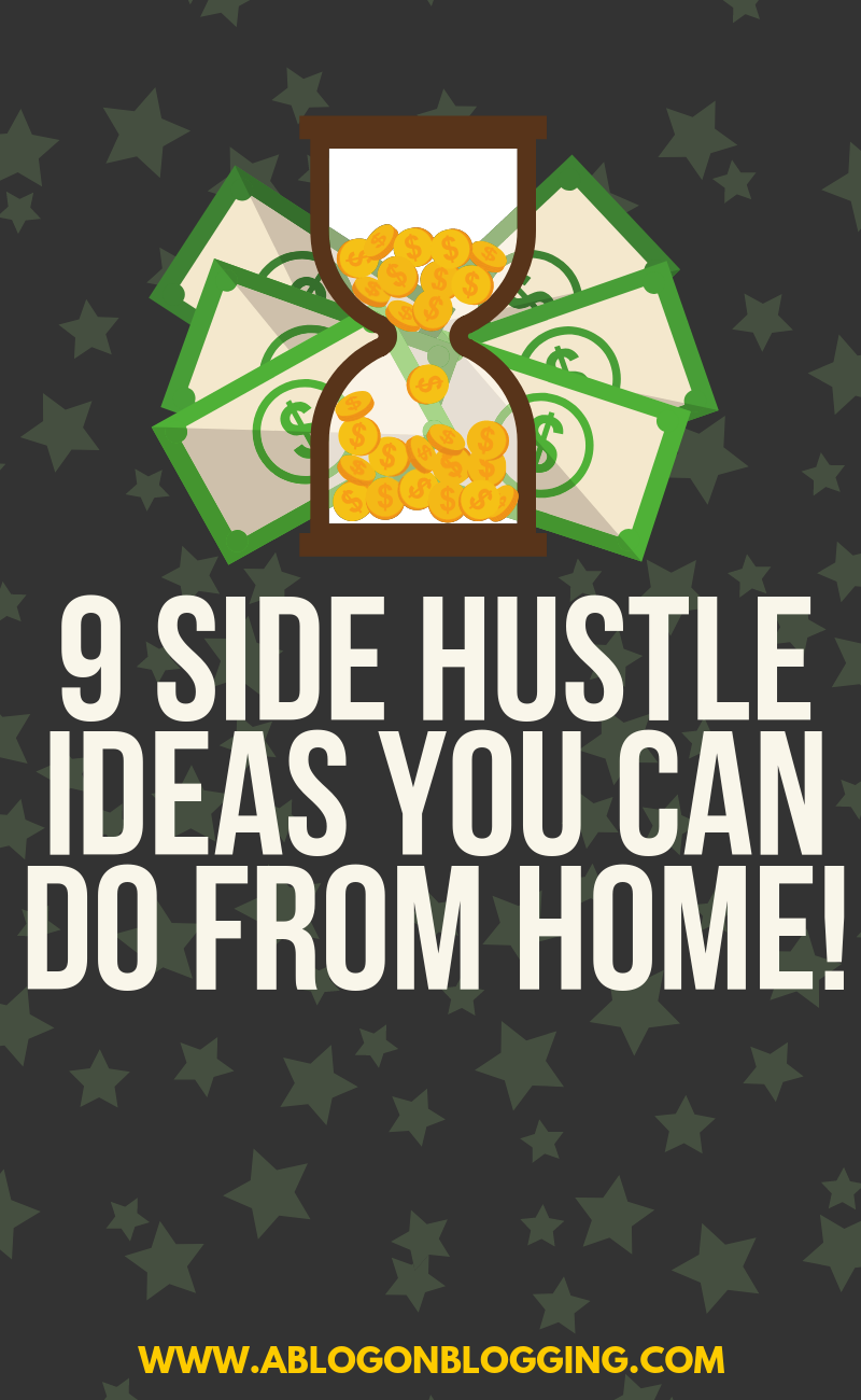 9 Side Hustle Ideas You Can Do From Home!