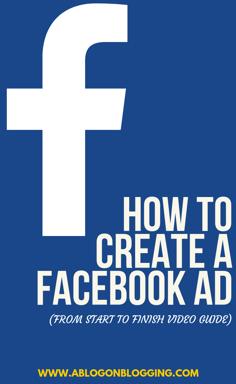 How To Create A Facebook AD in 2019 (From Start To Finish Video Guide)