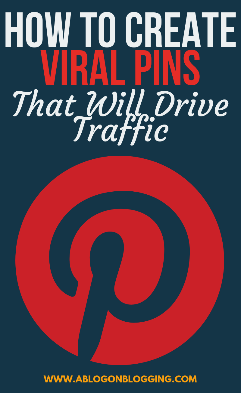 How To Create Viral Pins That Will Drive Traffic