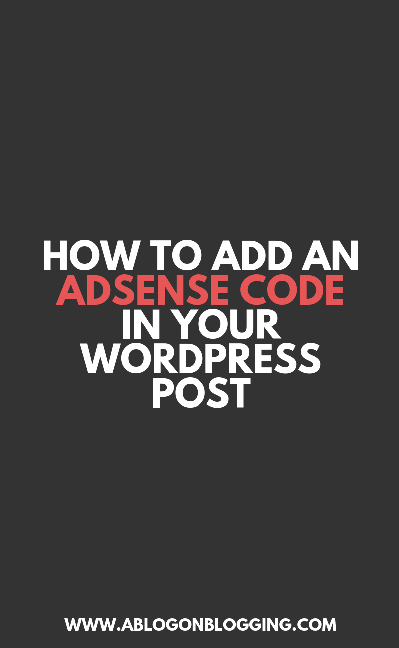 How To Add An Adsense Code In Your WordPress Post
