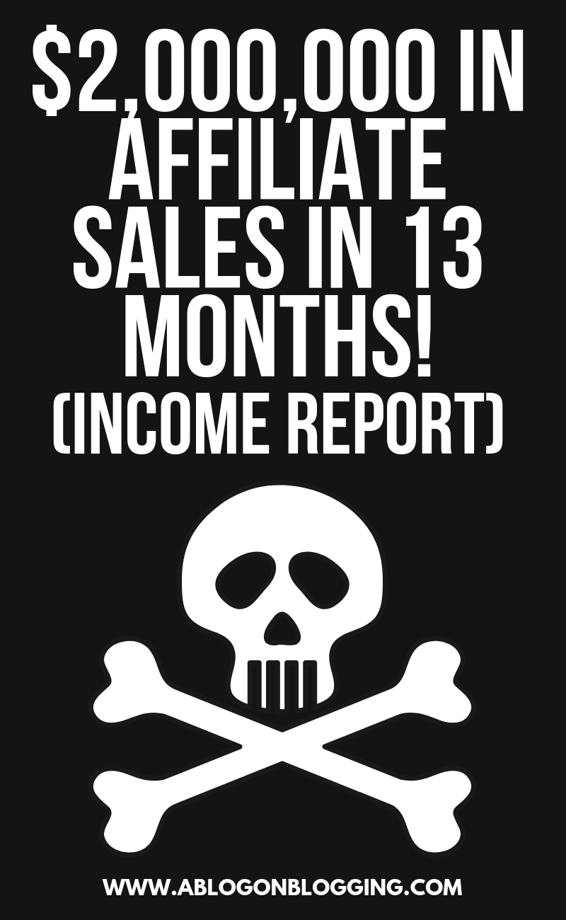 $2,000,000 In Affiliates Sales In 13 Months! (Income Report)
