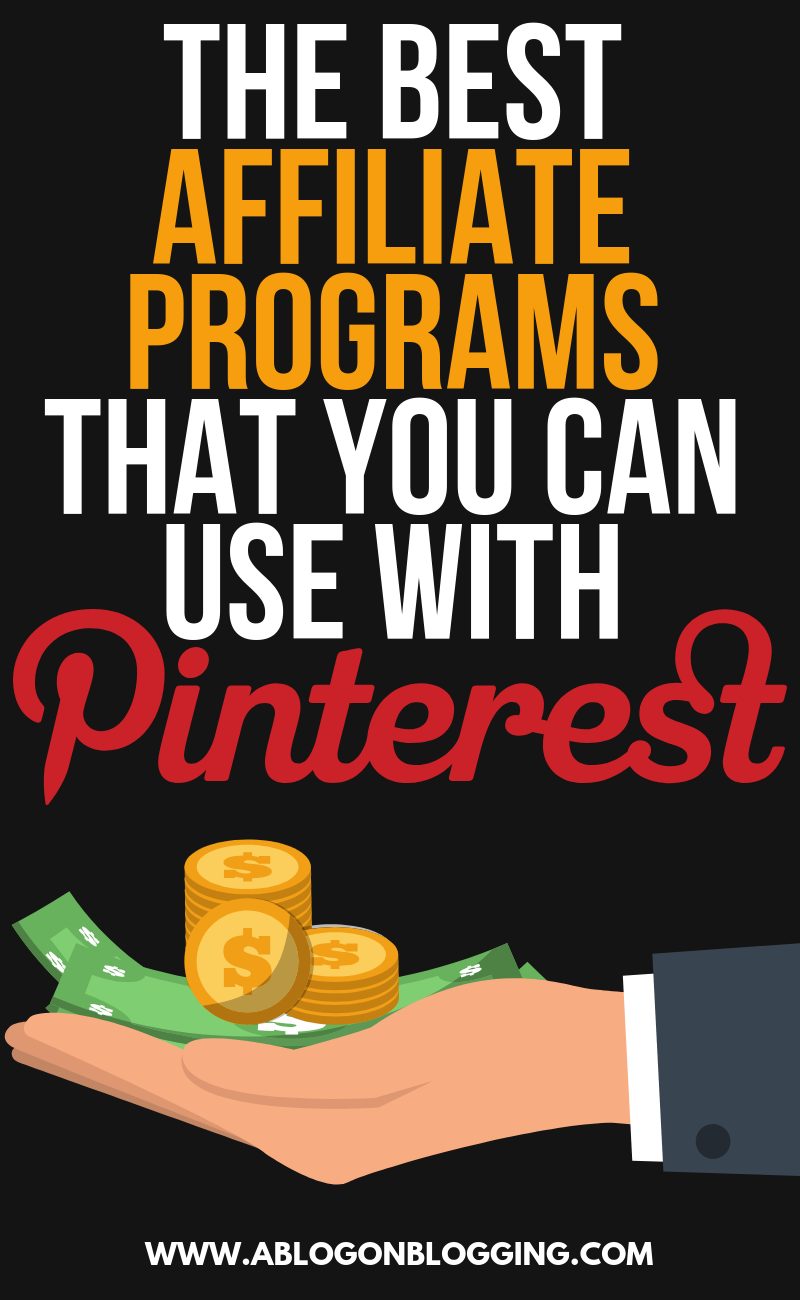 The Best Affiliate Programs That You Can Use With Pinterest