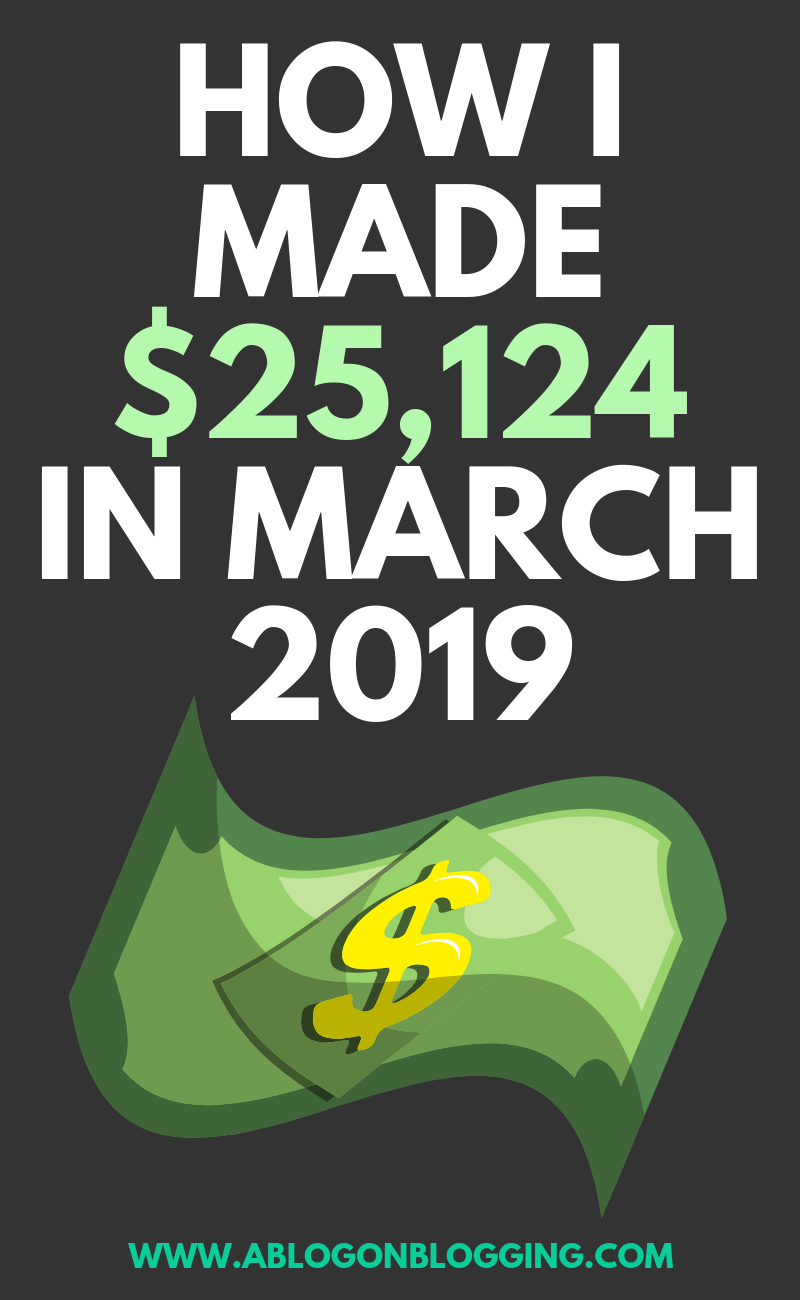How I Made $25,124 in March 2019