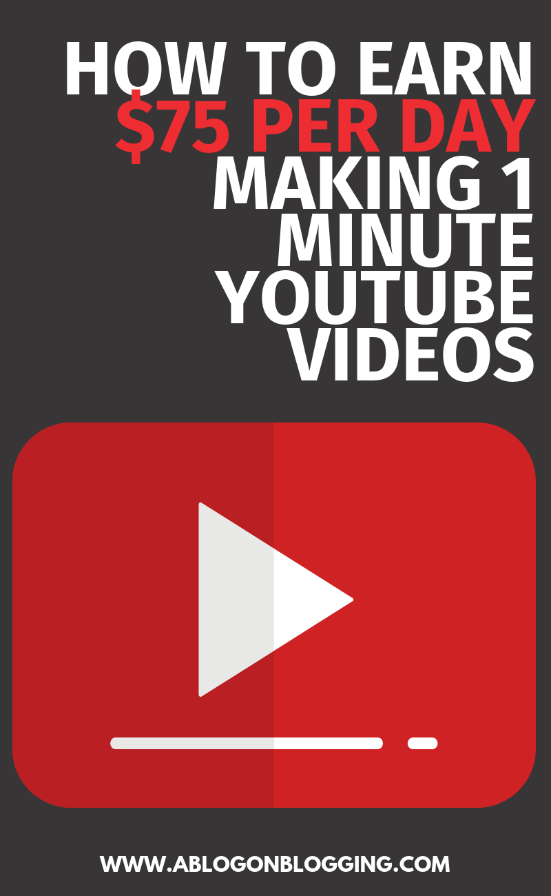 How To Earn $75 Per Day Making 1 Minute YouTube Videos