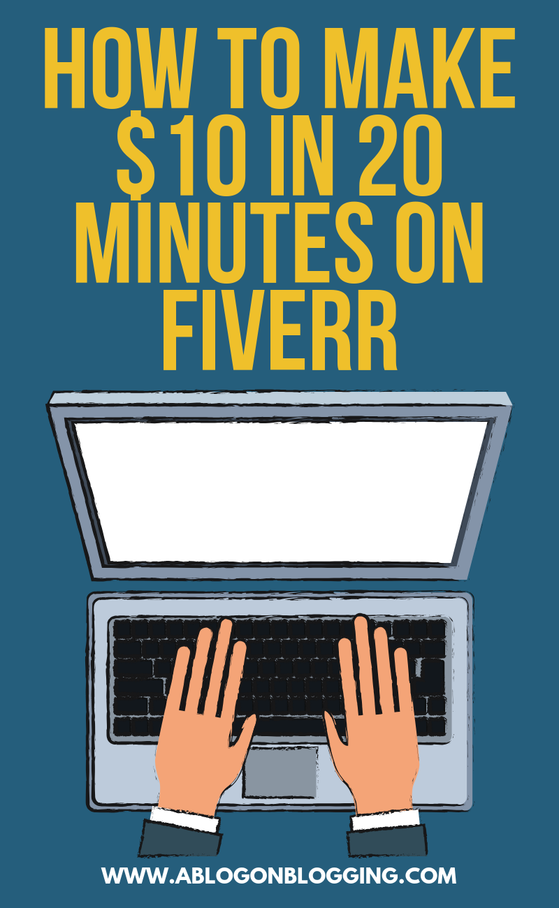 How To Make $10 in 20 Minutes on Fiverr