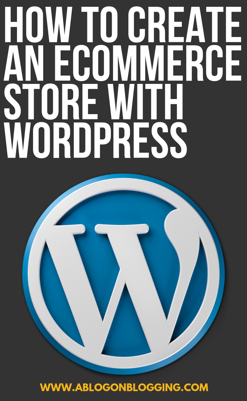 How to Create an Ecommerce Store With WordPress