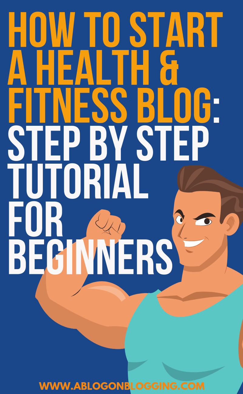 How to Start a Health & Fitness Blog: Step by Step Tutorial for Beginners