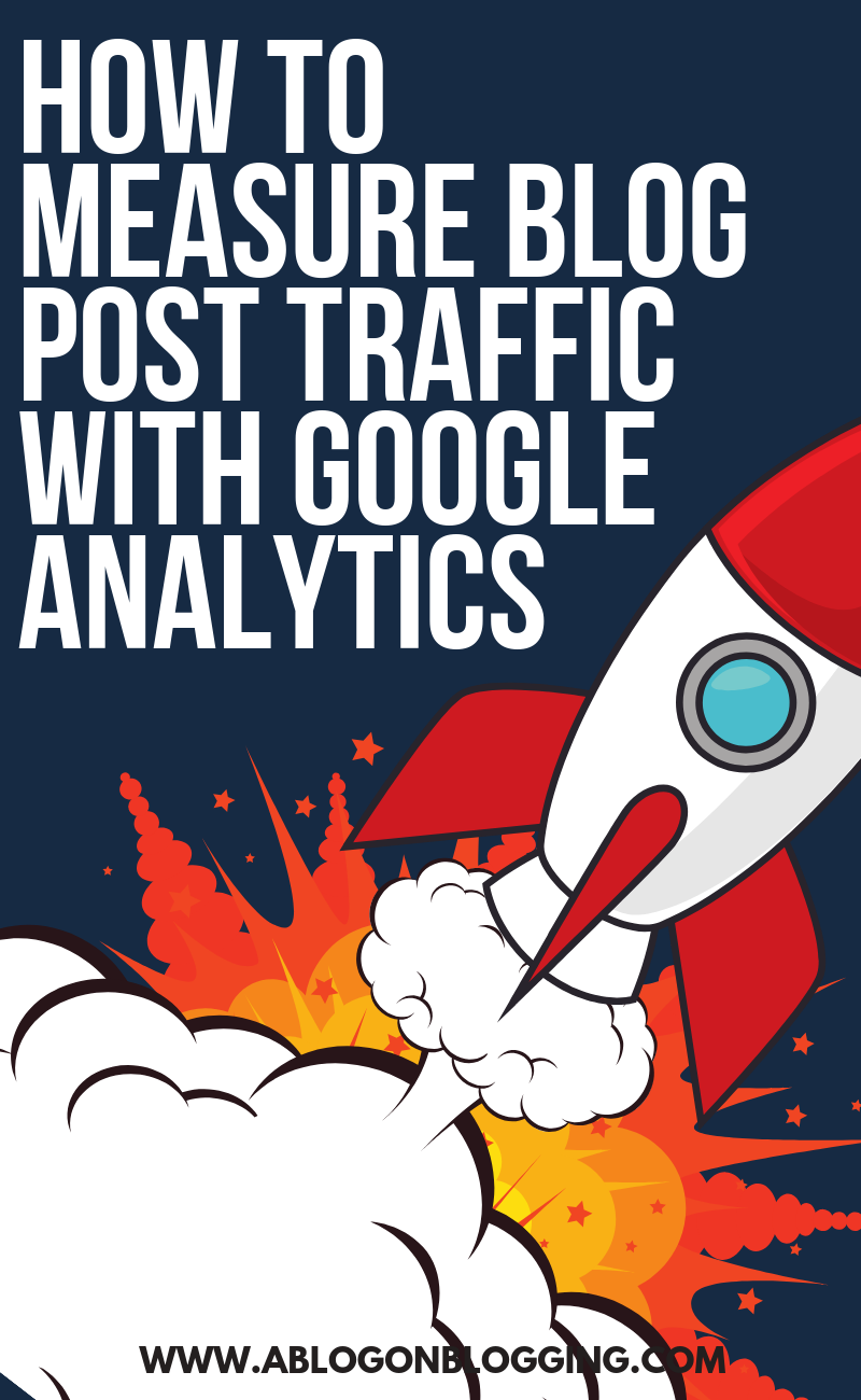 How To Measure Blog Post Traffic With Google Analytics