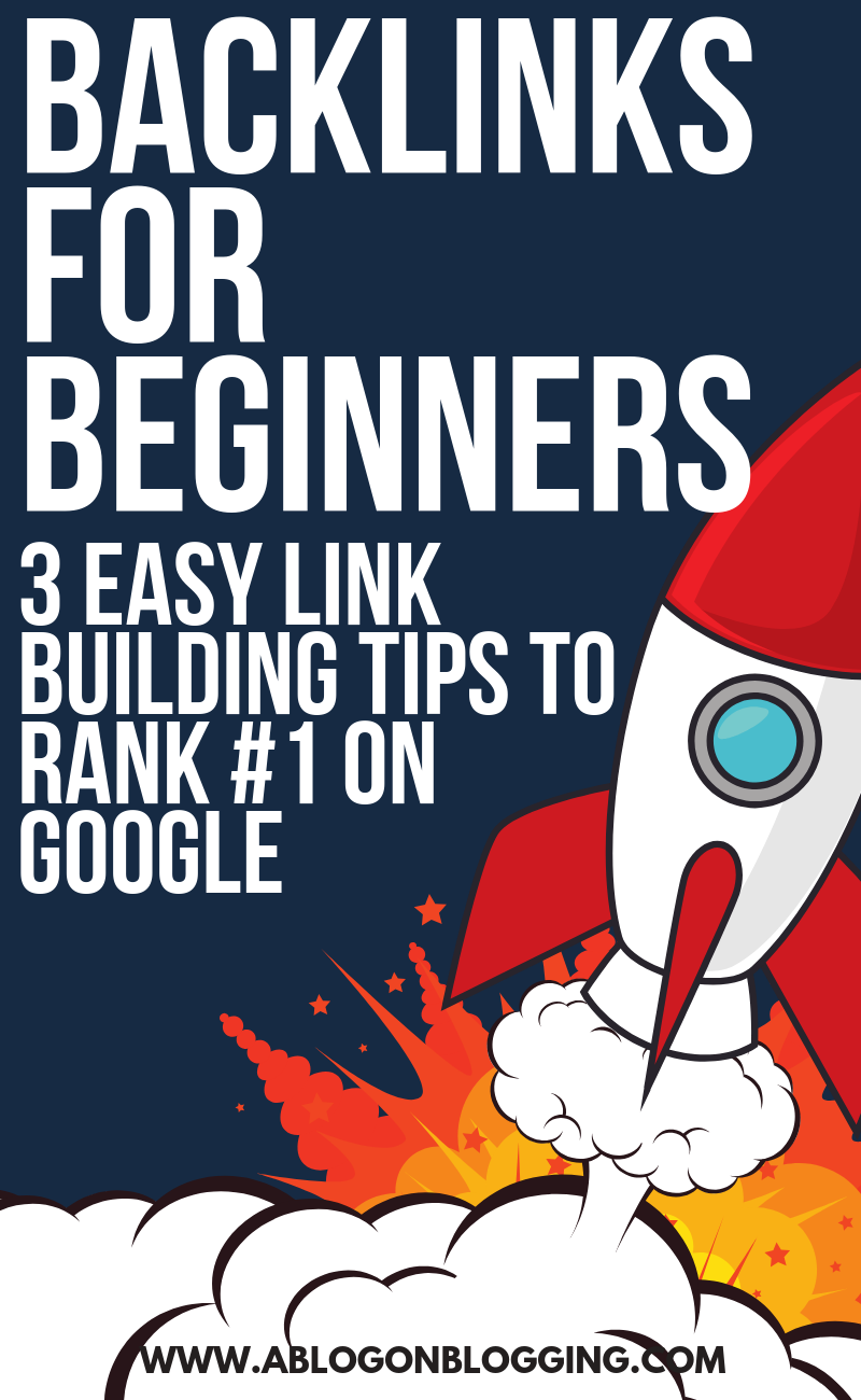 Backlinks For Beginners: 3 Easy Link Building Tips To Rank #1 On Google