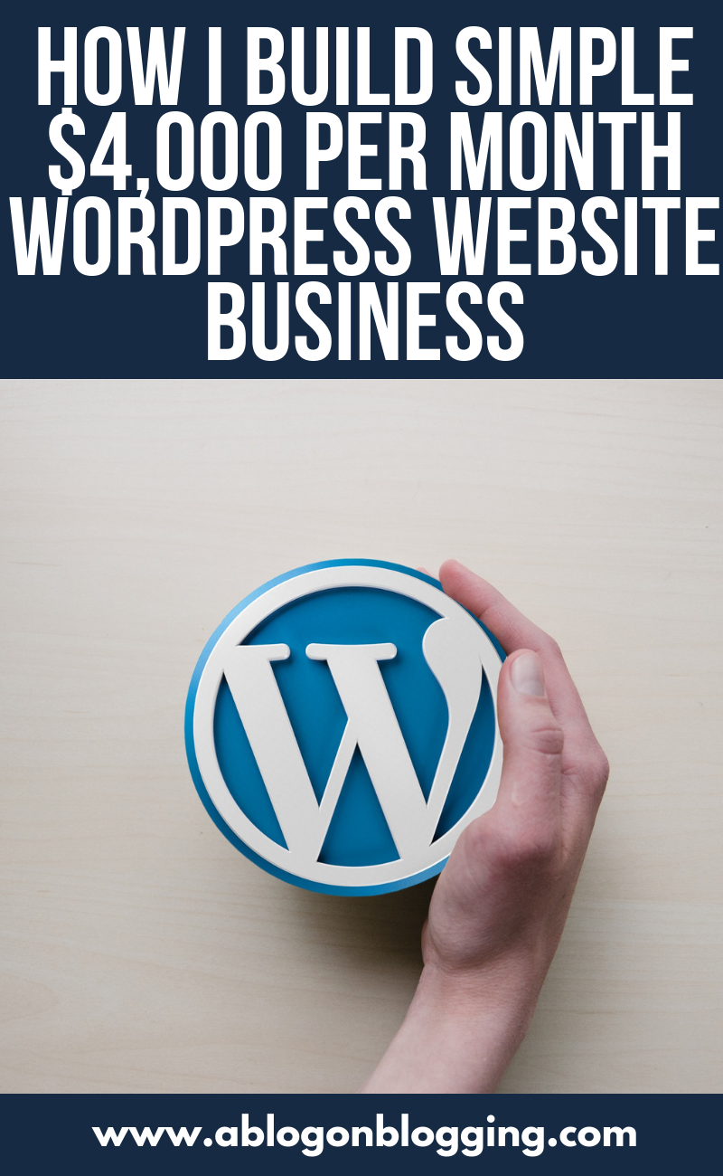 How I Build Simple $4,000 Per Month WordPress Website Business