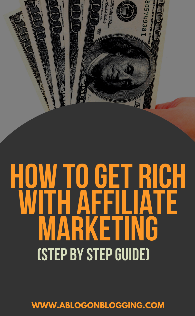 How To Get Rich With Affiliate Marketing (Step By Step Guide)
