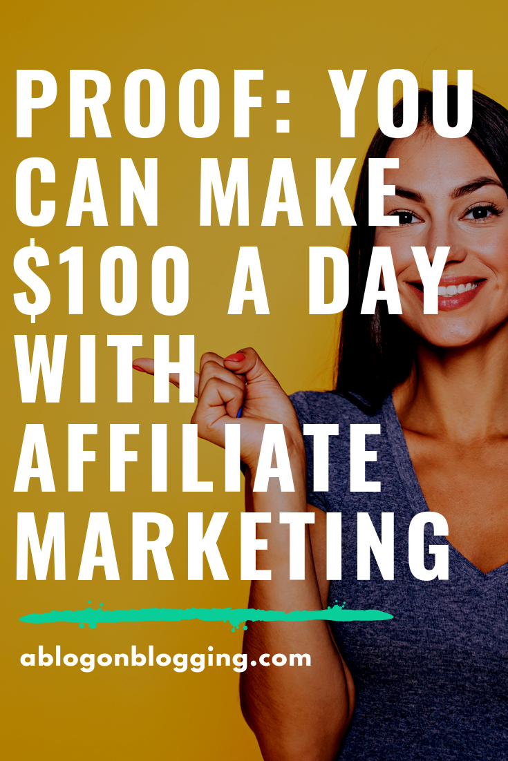 proof you can make 100 a day with affiliate marketing