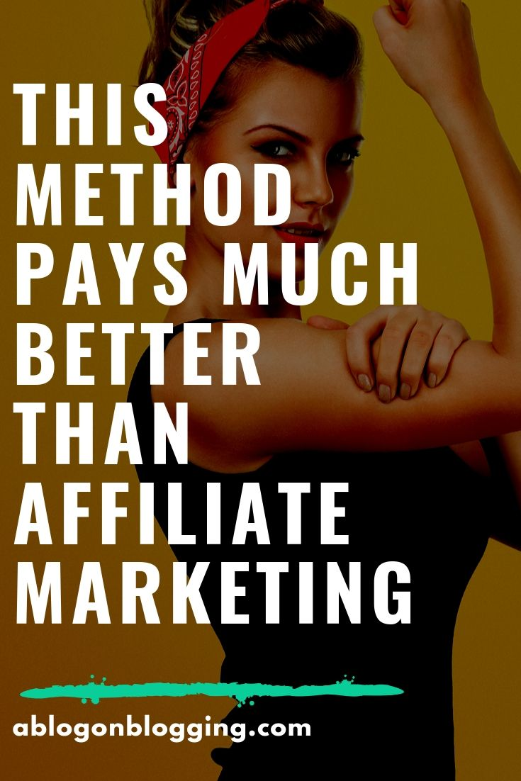 This Method Pays Much Better Than Affiliate Marketing